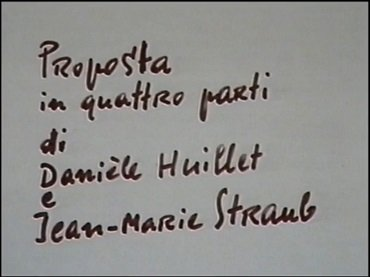 Jean-Marie Straub and Danièle Huillet. Proposta in quattro parti (Proposition in Four Parts). Film, 1985