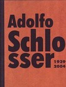 Portada del catálogo de la exposición Adolfo Schlosser (1939-2006)