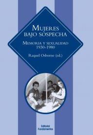 Portada de Mujeres bajo sospecha. Memoria y sexualidad (1930-1980)