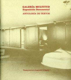 Galería Multitud. Exposición documental. Antología de textos