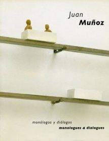 Juan Muñoz. Monólogos y diálogos, monologues & dialogues