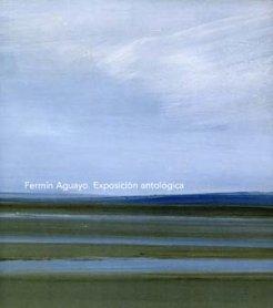 Fermín Aguayo. Exposición antológica
