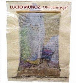 Lucio Muñoz. Obra sobre papel