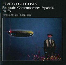 Cuatro direcciones. Fotografía Contemporánea Española 1970-1990