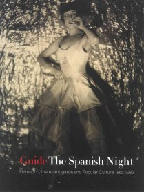 Guide The Spanish Night. Flamenco, the Avant-garde and Popular Culture 1865 – 1936