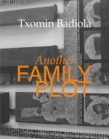 Txomin Badiola. Another Family Plot