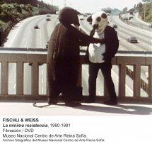 Fischli y Weiss. La mínima resistencia, 1980-1981
