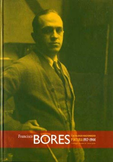 Francisco Bores. Pintura. 1917 – 1944 (Vol. I)
