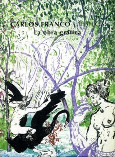 Carlos Franco en Silos. La obra gráfica