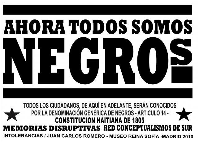 Juan Carlos Romero. Ahora todos somos negros. Intervención, 2007-2011
