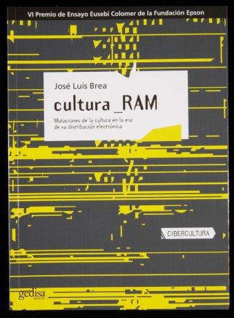 José Luis Brea. Cultura_RAM (2007). Archivo José Luis Brea. Centro de Documentación