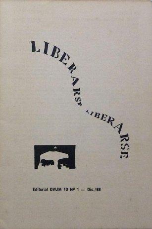 Liberarse, poesía visual de Clemente Padín. Editorial de OVUM 10  nº 1. Archivo Clemente Padín (UDELAR, Montevideo)